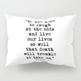Charles Bukowski Quote Laugh Pillow Sham