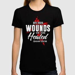 Scripture Art - Isaiah By His Wound We Are Healed Jesus Saves Savior Redeemer T-shirt