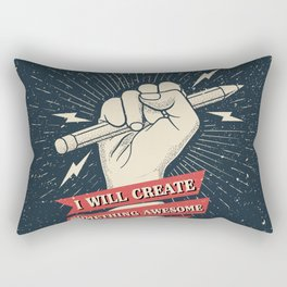 I will create something awesome today Rectangular Pillow
