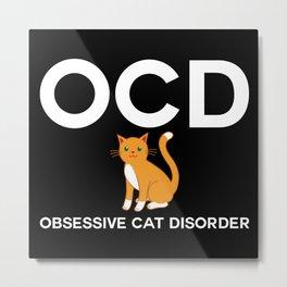 OCD Obsessive Cast Disorder Metal Print
