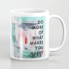 Do more of what makes you happy 2017 Coffee Mug