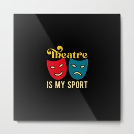 Funny Theatre Quotes Metal Print