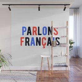 Parlons Francais - French Teacher  Wall Mural