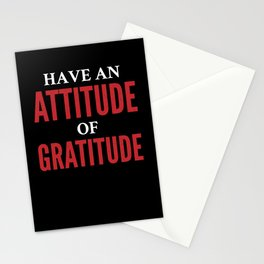 Have an Attitude of Gratitude Stationery Cards