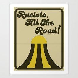 Racists Hit The Road Art Print