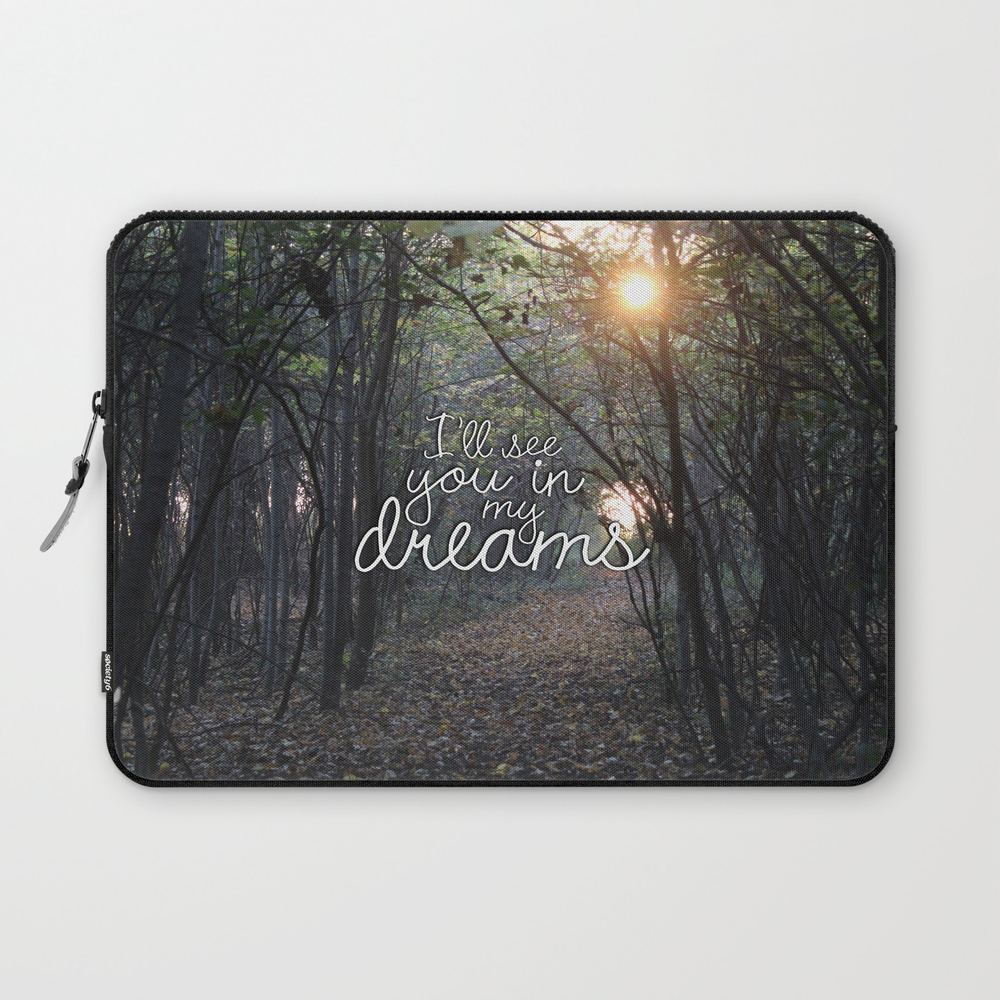 I'll See You In My Dreams Laptop Sleeve LSV8080985