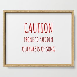 Caution Prone To Sudden Outbursts Of Song Serving Tray