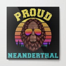 Proud Neanderthal Metal Print