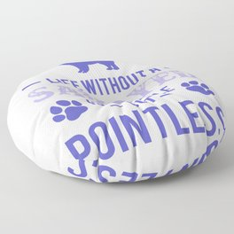 Life Without A Samoyed Is Possible But Pointless pu Floor Pillow