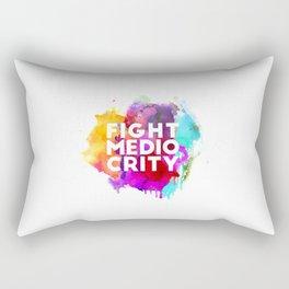 Fight Mediocrity Rectangular Pillow