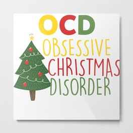 Obsessive Christmas Disorder Metal Print