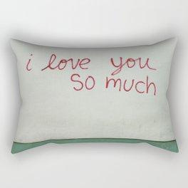 i love you so much. Rectangular Pillow
