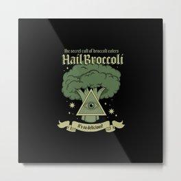 Hail Broccoli Metal Print