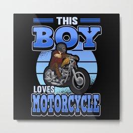 Funny Motorcycle Bike Biker Boy Saying Gift Metal Print