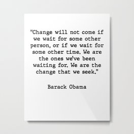 Motivational and Inspirational Barack Obama Quote Metal Print