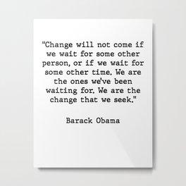 Motivational and Inspirational Barack Obama Quote Metal Print