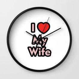 I Love My Wife Wall Clock
