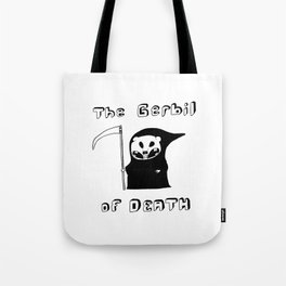 The Gerbil of DEATH Tote Bag