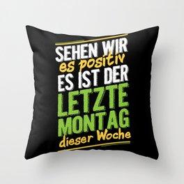 Sehen Wir Es Positiv - Gift Throw Pillow