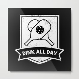 Dink All Day Funny Pickleball Gift Metal Print