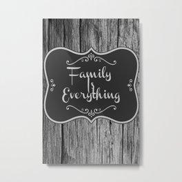 Family Is Everything Farmhouse Metal Print