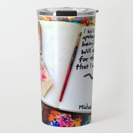 Inspirational Quotes: Acrylic Alchemy Art Journal-Apology Travel Mug