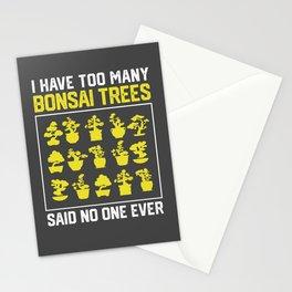 I Have Too Many Bonsai Trees Said No One Ever Stationery Cards