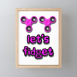 Let's Fidget Framed Mini Art Print