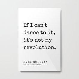 1 | Emma Goldman Quotes | 200607 | The Great Feminist Metal Print