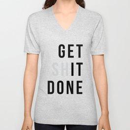 Get Sh(it) Done // Get Shit Done Unisex V-Ausschnitt