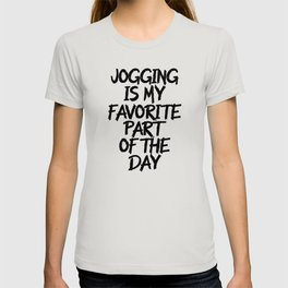 Jogging is my favorite part of the day T-shirt