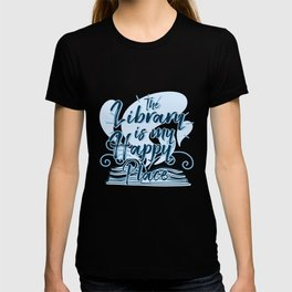The Library Is My Happy Place T-shirt