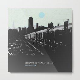 Down town trains Metal Print