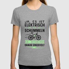 Ja Es Ist Elektrisch Ja Es Ist Schummeln Ja Ich Habe Dich Grade Überholt T-shirt