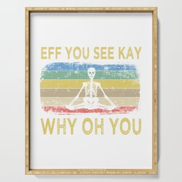 """Retro Vintage Skull Yoga Shirt """"Eff You See Kay Why Oh You"""" T-shirt Design Stretch Exercise Breathe Serving Tray"""