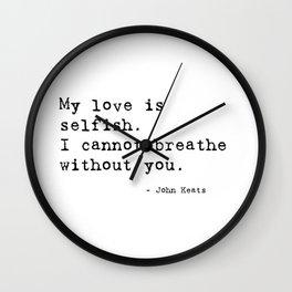 I cannot breathe without you - John Keats Wall Clock