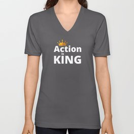 Action Is King - Startup Saying Unisex V-Neck
