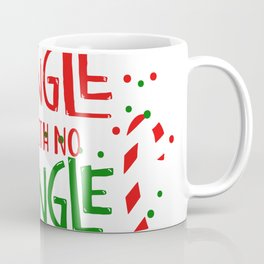 Jingle with no Mingle Christmas Typography Coffee Mug