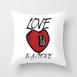 Love is a Choice Throw Pillow