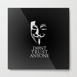 Don't Trust Anyone Metal Print