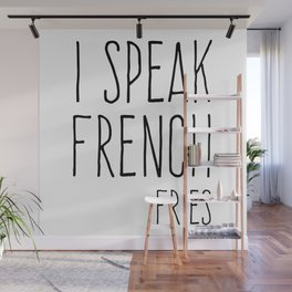Speak French Fries Funny Quote Wall Mural