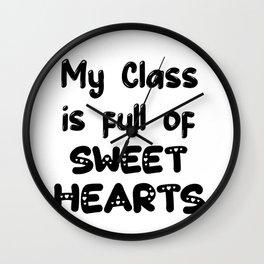 My Class is Full Of Sweet Hearts - Teacher Gift Wall Clock
