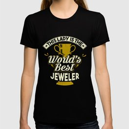 This Lady Is The World's Best Jeweler T-shirt