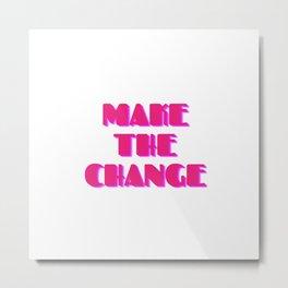 Make the change - election  Metal Print