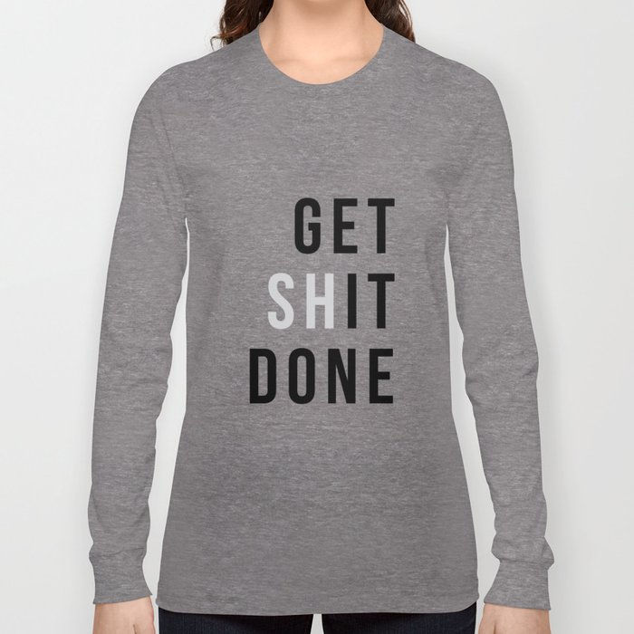Get Sh(it) Done // Get Shit Done Langarmshirt
