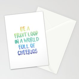 Be a fruit loop in a world full of Cheerios - Designs by IO ♡ Stationery Cards