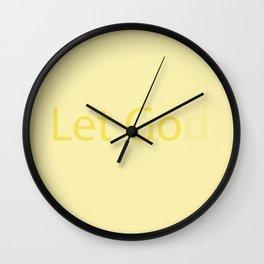 Let Go Let God Wall Clock
