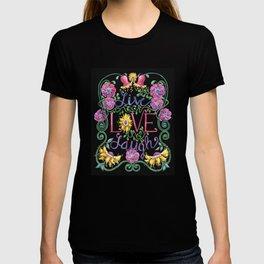 Live Love Laugh II T-shirt