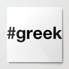 GREEK Hashtag Metal Print