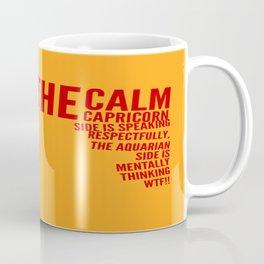 The calm Capricorn side of me Coffee Mug